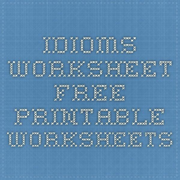 Unit 3 Week 2 Skill: Idioms Intro Idioms Worksheet - Free Printable ...