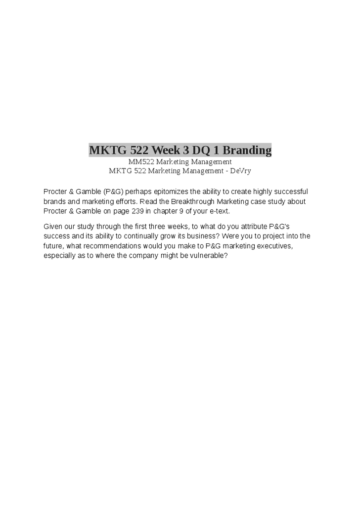 dw mktg 522 final paper Course project - final marketing plan submission 10 executive summary 20 situation analysis mktg 522 week 1 dq 2 name the six steps in the marketing research process as discussed in the kotler text why is it important to include all of these steps in the research process.
