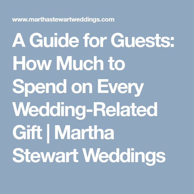 What Is The Appropriate Gift For A Wedding: A Guide For Guests: How Much To Spend On Every Wedding