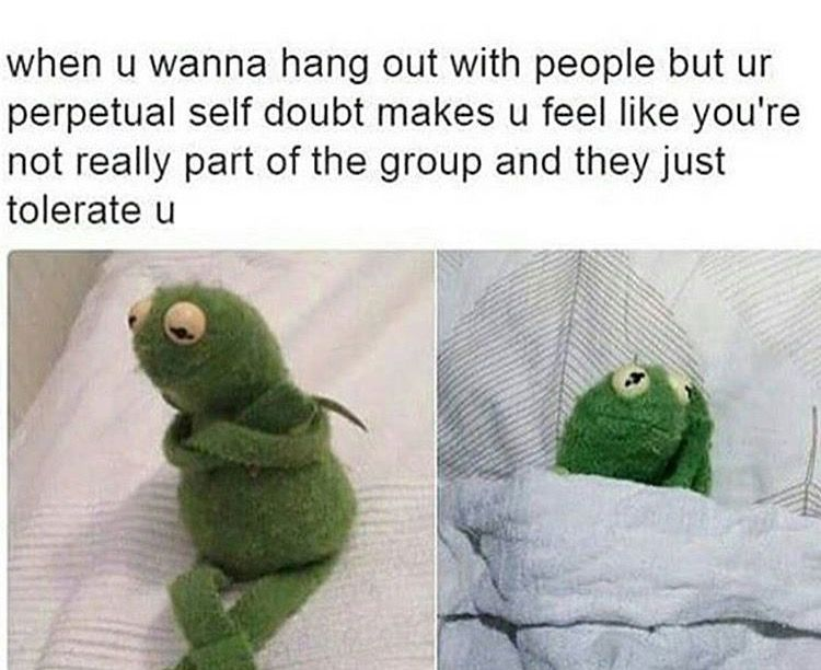 When You Wanna Hang Out With People But Your Perpetual Self Doubt Makes You Feel Like You Re Not Reall Funny Relationship Memes Funny Relationship Taurus Memes
