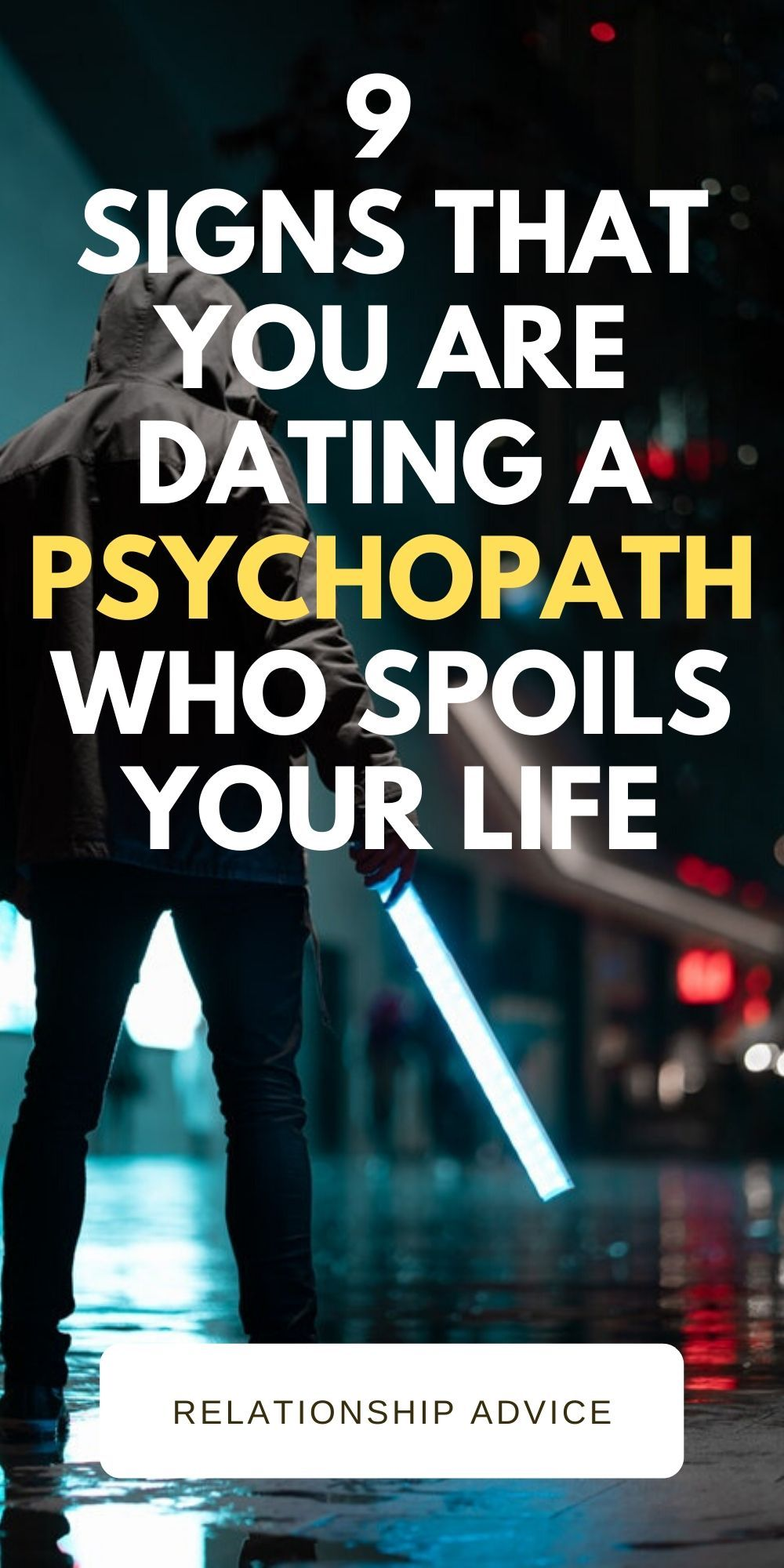9 signs that you are dating a psychopath who spoils your life Did you know that psychopathy was one of the most difficult disorders to detectIndeed a psychopath can...