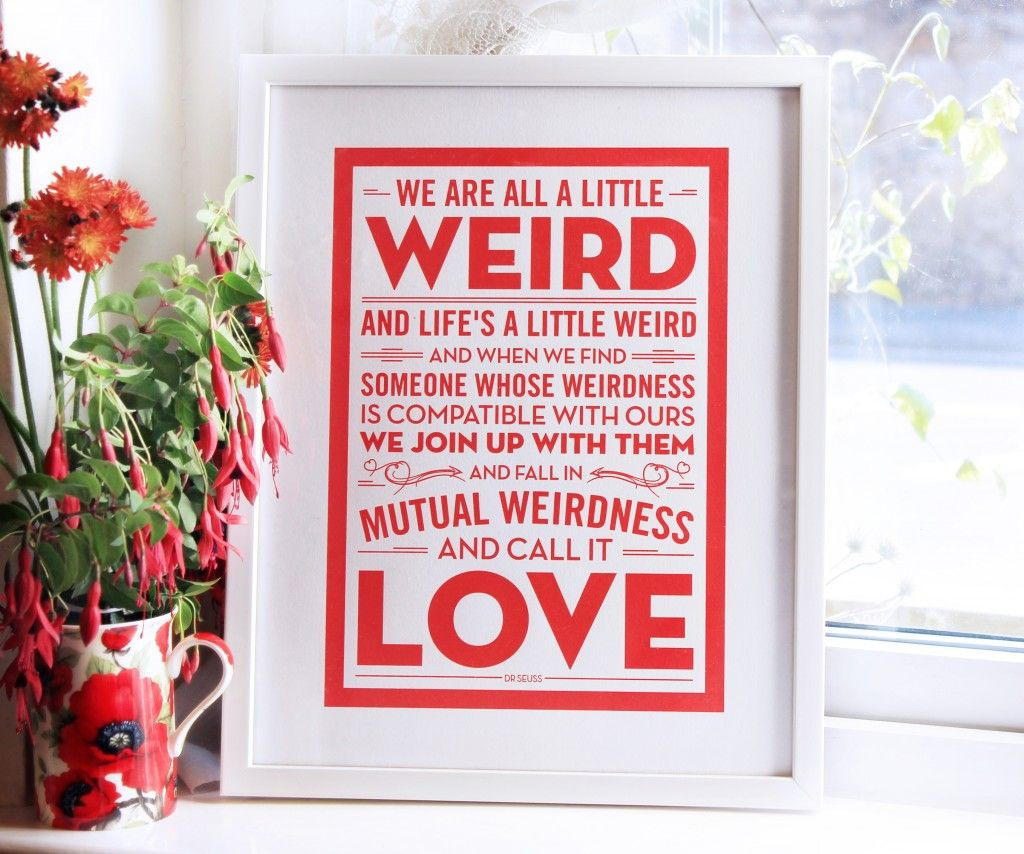 Dr Seuss Weird Love Quote Poster Dr Seuss Artwork Quote Screenprint  These Would Look Good At