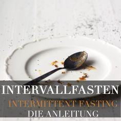 Intervallfasten – Intermittierendes Fasten die Anleitung