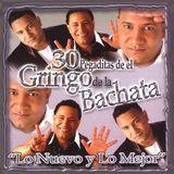 30 Pegaditas del Gringo de la Bachata: Lo Nuevo y lo Mejor [CD], 10900468