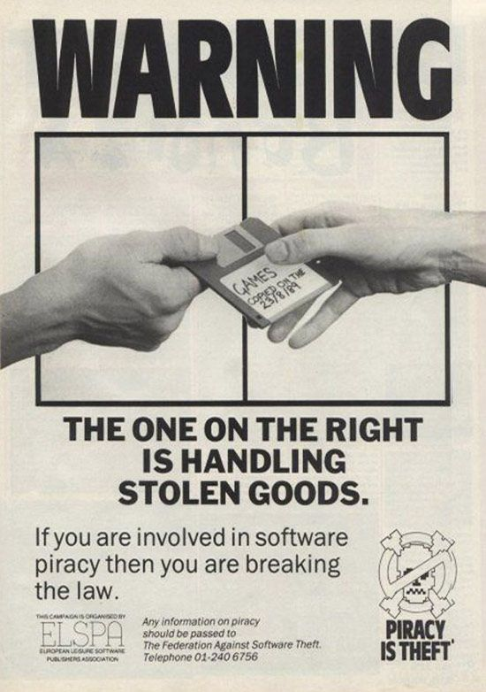 Back in the 80s, one of the first ads against piracy and copying games on floppy disc. Poster is made in Europe.