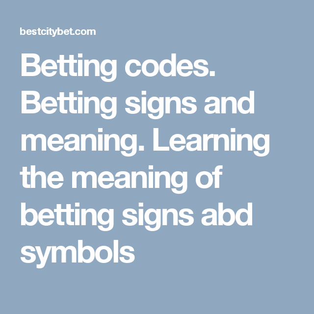 Betting Signs And Meaning Learning The Of Abd Symbols