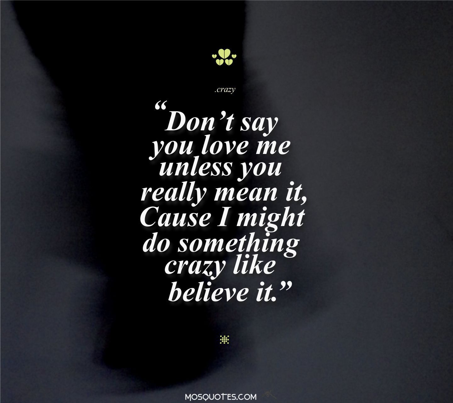 Cute Emo Love Quotes Don't Say You Love Me Unless You