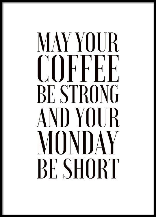 May Your Coffee Be Strong Plakat Med Bilder Citat Om Visdom Ord Och Citat Basta Citaten