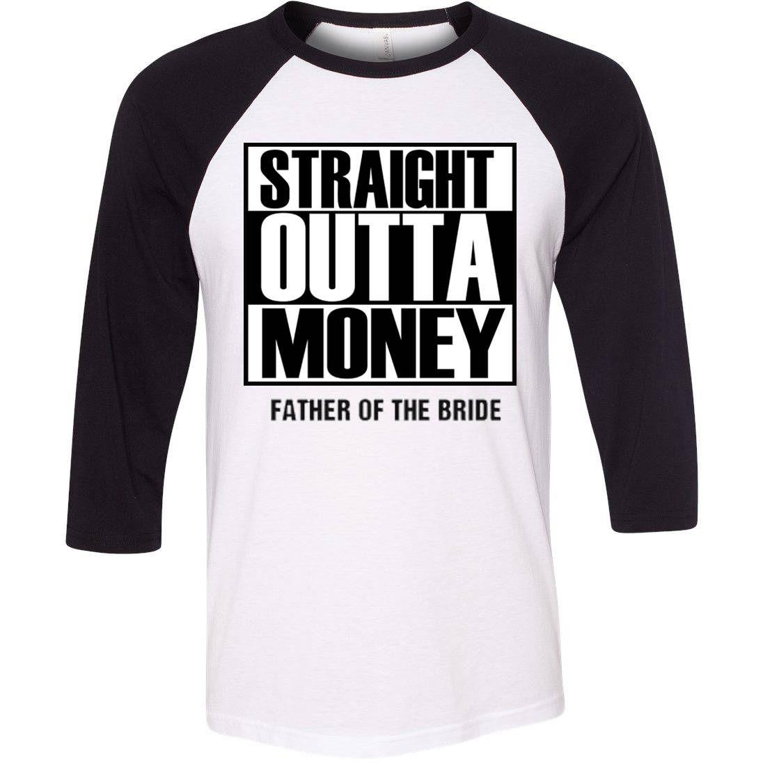 7a23ea00 Straight Outta Money Father of the Bride Shirt, Father of the Bride, Bridal  Party Tshirt, Wedding Gift, Bridal Party gift, Fathers Gift, ...