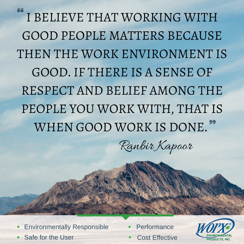 Positive Work Environment Quotes: We Love Our WORX ENVIRONMENTAL PRODUCTS TEAM! Share This