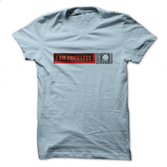 I Am Priceless t-shirt - #sweatshirt jeans #sweater vest. CHECK PRICE => https://www.sunfrog.com/Funny/I-Am-Priceless-t-shirt-LightBlue-33249409-Guys.html?68278