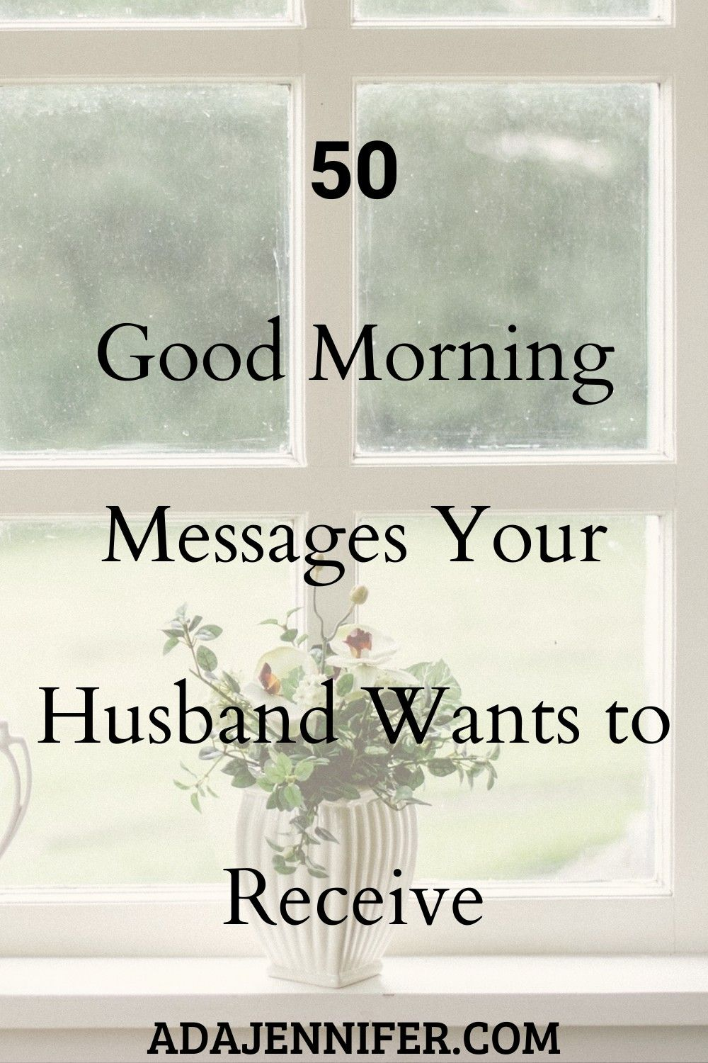 50 Good Morning Messages Your Husband Wants To Receive Good Morning Texts Good Morning Messages Morning Texts For Him [ 1500 x 1000 Pixel ]