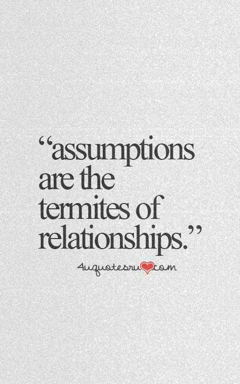 This Happens When You Overthink Never Assume Relationship Quotes
