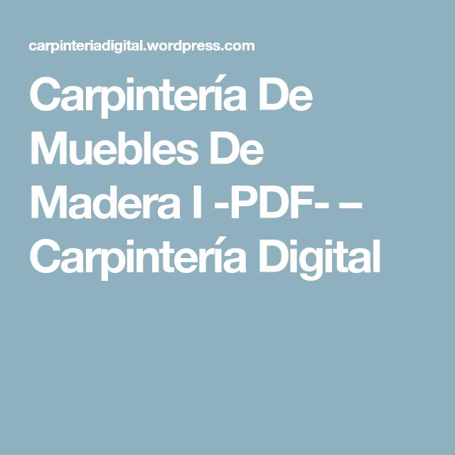 Carpintería De Muebles De Madera I Pdf Libros De Carpinteria Muebles De Madera Carpinteria