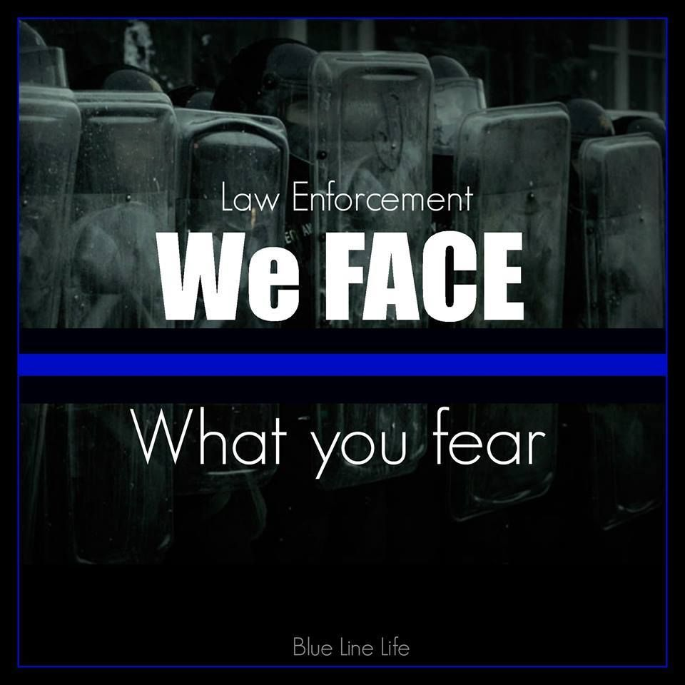 People Protesting Giving All Of These Peace Officers A Bad Time Better Stop Lose Their Bad Attitudes Law Enforcement Quotes Police Quotes Police Wife Life