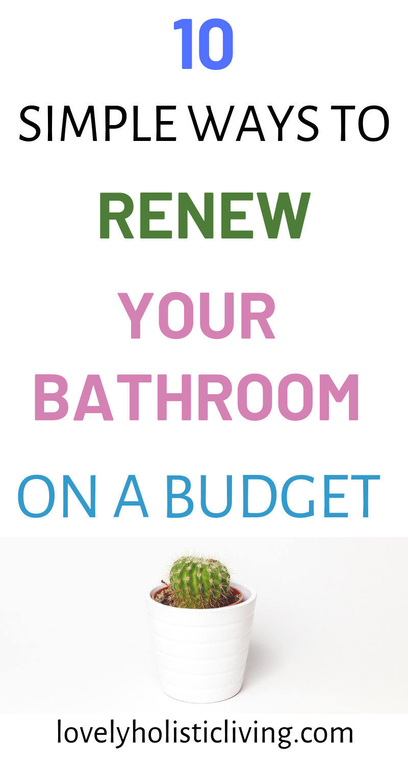 10 ways to renew and refresh your bathroom on a budget on fast and easy ways to refresh your home on a budget id=82790