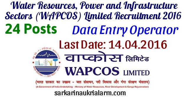 Wapcos Recruitment 2016 24 Data Entry Operator Posts Applic Recruitment Water Resources Data Entry