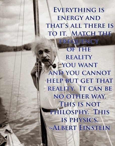 the law of attraction is not philosophy it is physics einstein