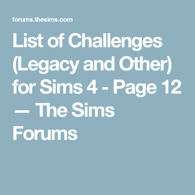 List of Challenges (Legacy and Other) for Sims 4 - Page 12