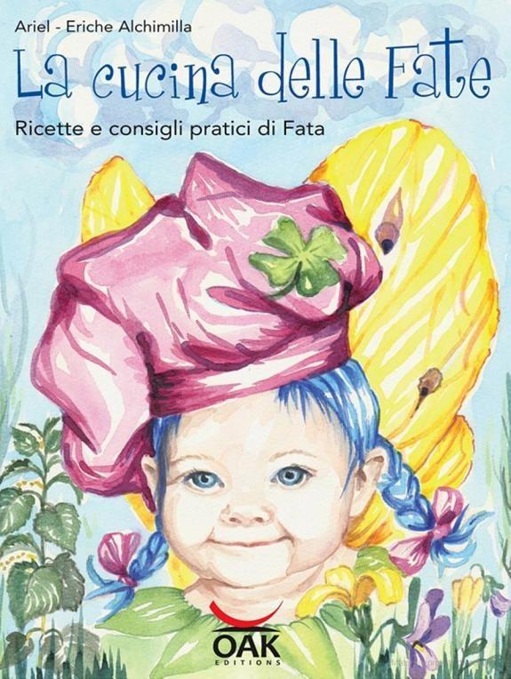 La cucina delle fate - Ariel Eriche Alchimilla - Google Libri