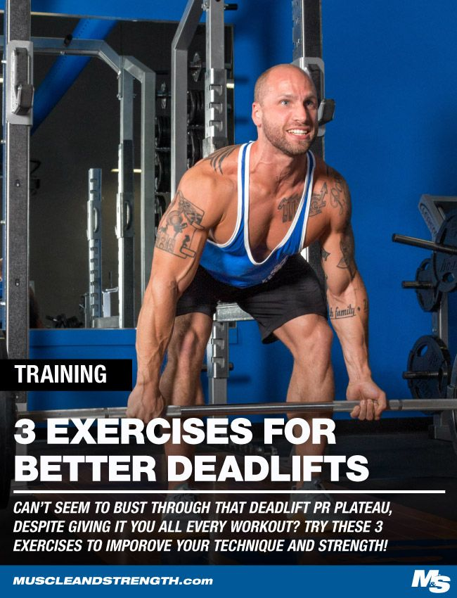 3 Exercises You Should Start Doing To Improve Your Deadlift Training Tips Bodybuilding