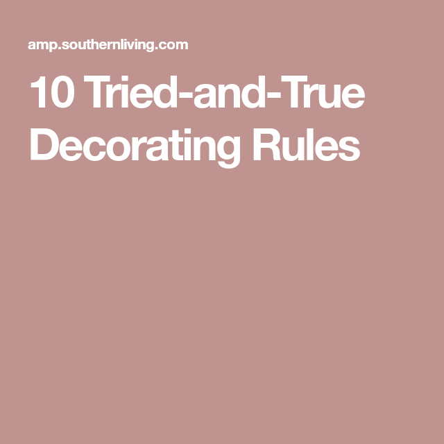 10 Tried-and-True Decorating Rules