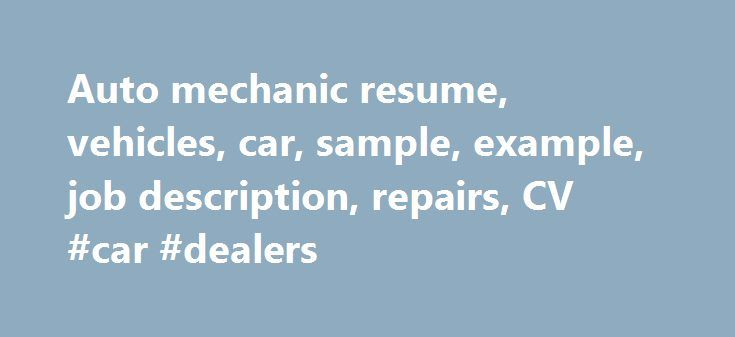 Auto mechanic resume, vehicles, car, sample, example, job - auto mechanic resume sample