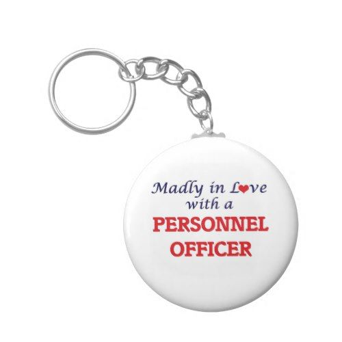 Madly in love with a Personnel Officer Keychain