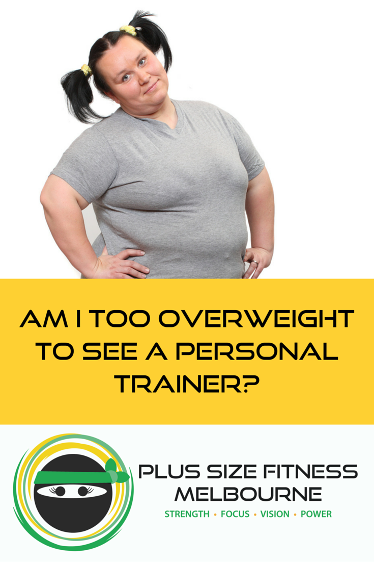 I get this query when people first express an interest in some of our personal training services and I personally felt like I should 'get fitter' before I got the advice of a trainer.  I really wish I'd known, at the time, that there were trainers out there that were non-judgmental, supportive and who genuinely wanted to work with bigger people. So I wrote a little piece about it a while back and have just uploaded it to the blog today: http://bit.ly/am-i-too-overweight