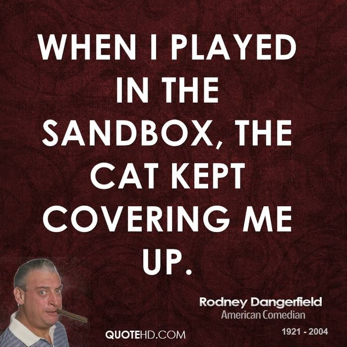 Rodney Dangerfield Quote Shared From Www Quotehd Com Comedian Quotes Sarcastic Quotes Funny Quotes