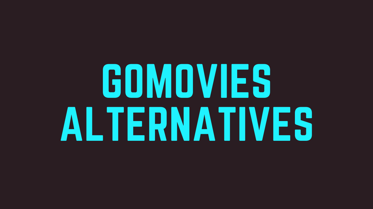 Gomovies Best Working Alternative Sites And Proxies 2020 In 2020 Free Movies Online Movies Entertainment Sites