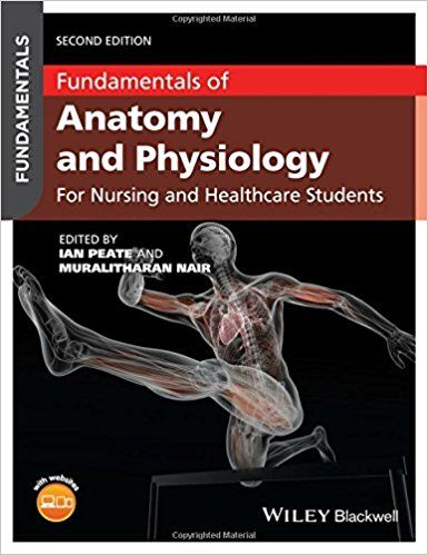 Fundamentals of Anatomy and Physiology For Nursing and Healthcare ...