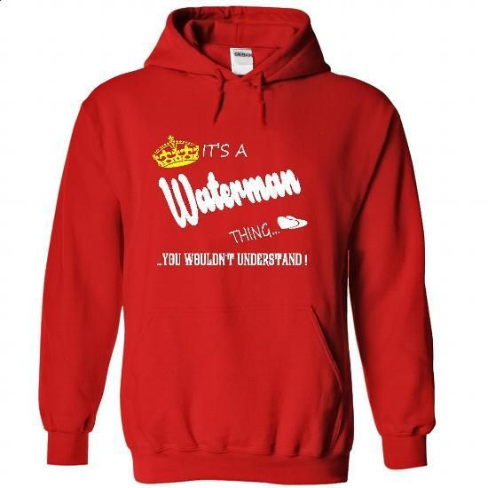 Its a Waterman Thing, You Wouldnt Understand !! tshirt, - #ugly sweater #sweater tejidos. BUY NOW => https://www.sunfrog.com/Names/Its-a-Waterman-Thing-You-Wouldnt-Understand-tshirt-t-shirt-hoodie-hoodies-year-name-birthday-6168-Red-48134883-Hoodie.html?68278
