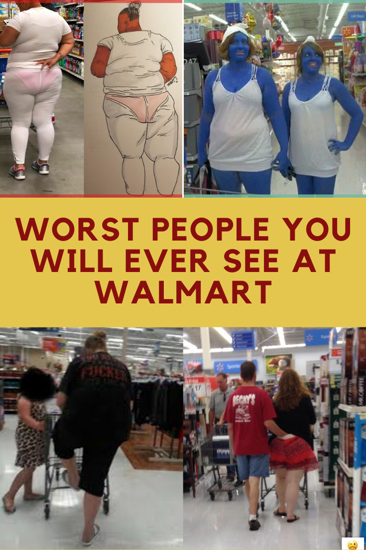 Worst People You Will Ever See At Walmart Funny Picture Jokes Viral Trend Humor