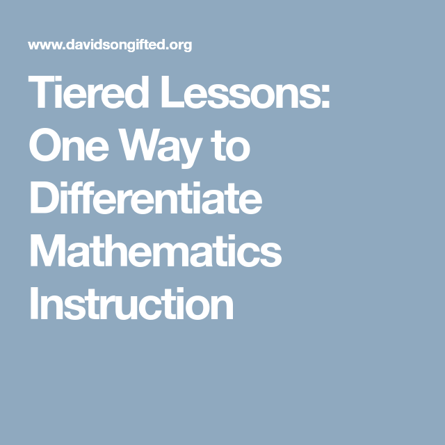 Tiered Lessons One Way To Differentiate Mathematics Instruction