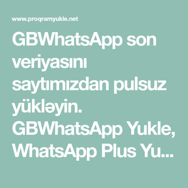 Gbwhatsapp Son Veriyasini Saytimizdan Pulsuz Yukləyin Gbwhatsapp Yukle Whatsapp Plus Yukle Vatsap Plus Boxca Sons Online