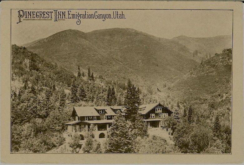 1912 Emigration Canyon Ut Pinecrest Inn Utah Utah Pinecrest Emigration