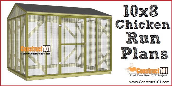 Chicken Coop Run Plans 10x8 Step By Step Construct101
