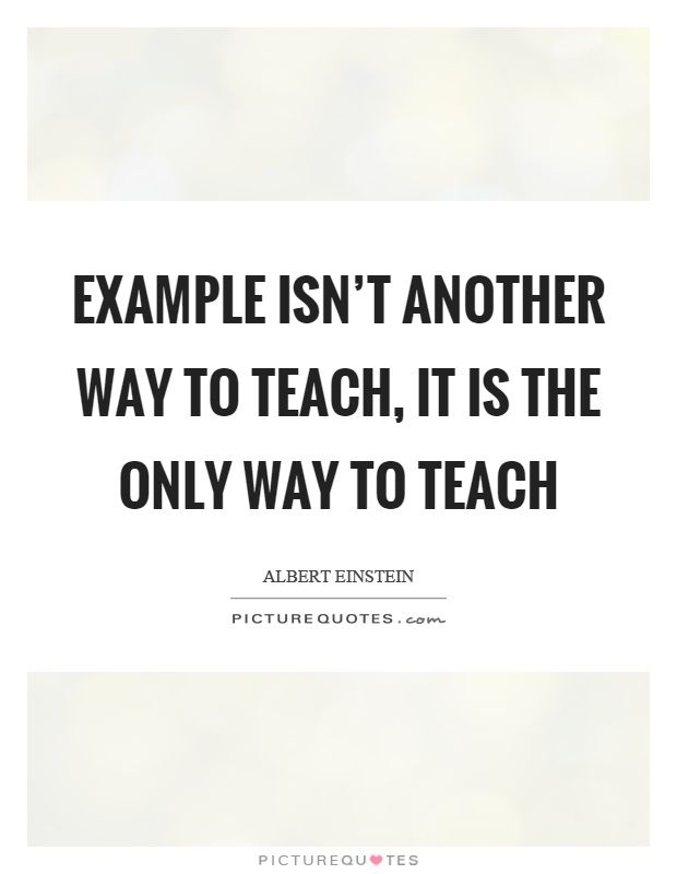 Example IsnT Another Way To Teach It Is The Only Way To Teach
