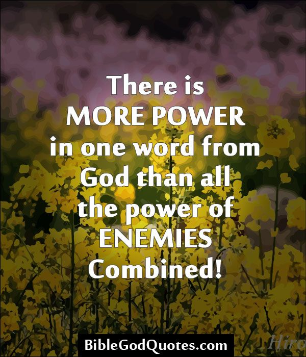 Quotes About The Power Of God: BibleGodQuotes.com There Is MORE POWER In One Word From