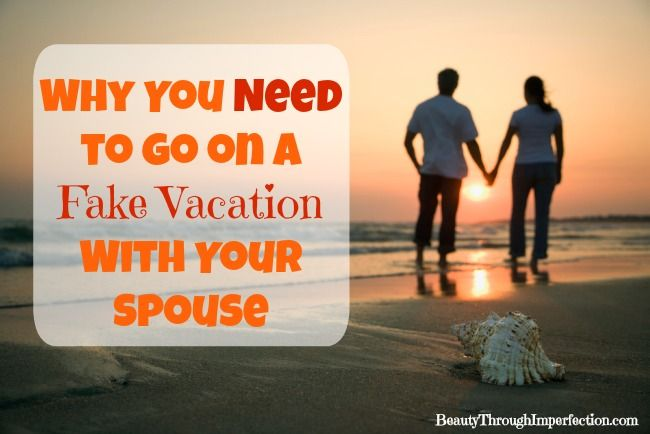 How to take a fake vacation Romance and Marriage Pinterest