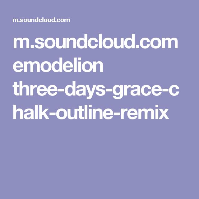 m.soundcloud.com emodelion three-days-grace-chalk-outline-remix