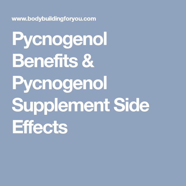 Pycnogenol Benefits Pycnogenol Supplement Side Effects Cosmetics
