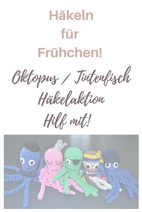 Wir häkeln Tintenfisch / Oktopus - Tierchen für Frühchen ...
