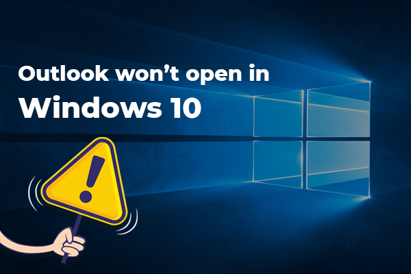 How to Solve Outlook won't open in Windows 10? in 2020