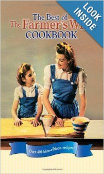 The Best of The Farmer's Wife Cookbook: Over 400 blue-ribbon recipes!: Kari Cornell, Melinda Keefe: The Best of The Farmer's Wife Cookbook brings together 400 easy-to-follow recipes and variations along with dozens of menus that originated in farm kitchens nationwide and appeared on the pages of the magazine between 1893 and 1939.