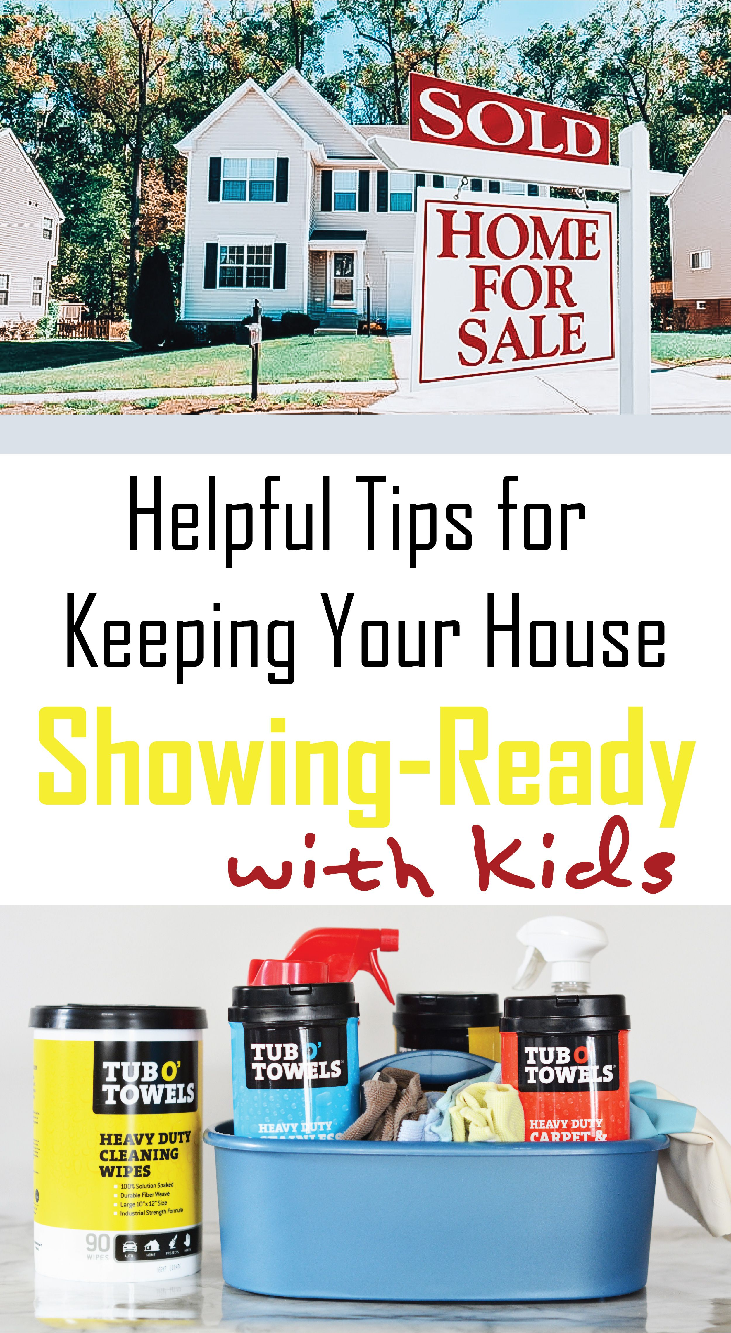 Tips On Keeping Your Home Showing Ready Especially When You Have Kids With Images Helpful Hints House Essentials House Cleaning Tips