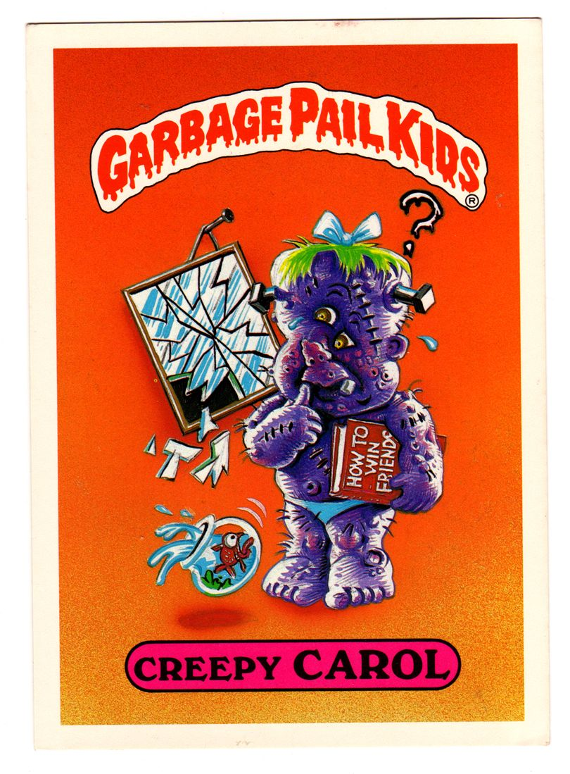Creepy Carol Garbage Pail Kids Gpk Pinterest