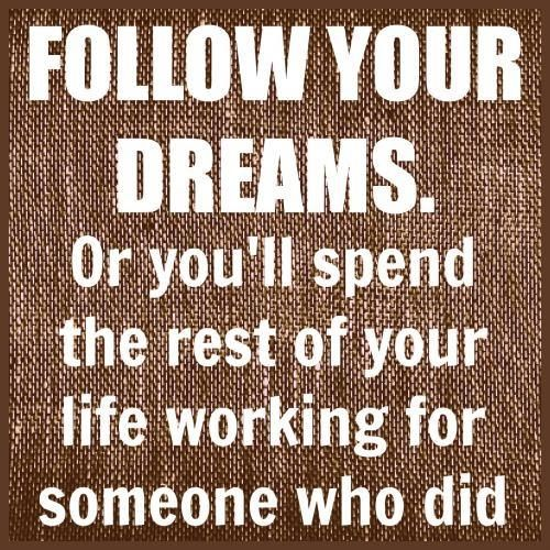 Quotes About Following Your Dreams Classy The Most Motivational Quotes About Following Your Dreams