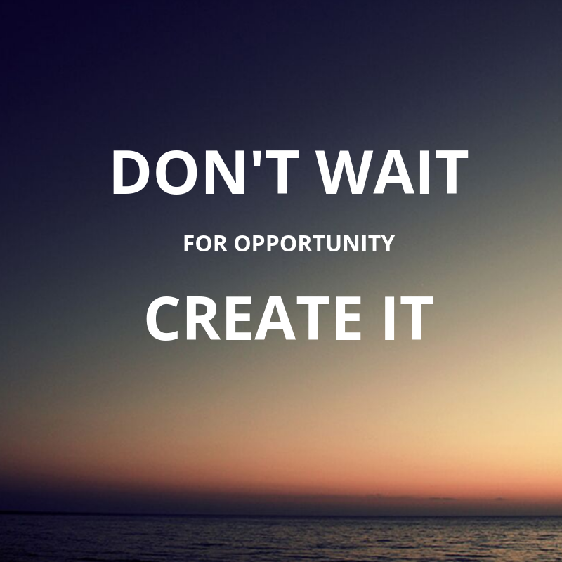 Don T Wait For Opportunity Create It Motivationalquotes Motivation Quotes Quoteoftheday Quote M Opportunities Quotes Motivational Pictures Opportunity
